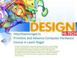 Primitive and Advance Computer Hardware Course in Laxmi Nagar