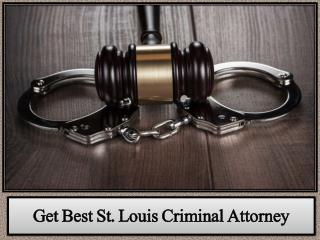 Get Best St. Louis Criminal Attorney