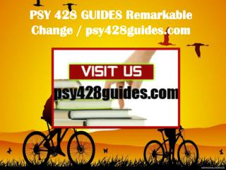 PSY 428 GUIDES Remarkable Change / psy428guides.com