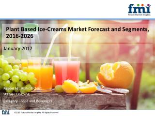 Plant Based Ice-Creams Market Forecast and Segments, 2016-2026