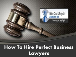 How To Hire Perfect Business Lawyers