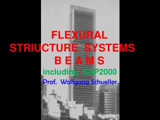 Flexural Structure Systems, Beams - including SAP2000 (rev ed.), by Wolfgang Schueller