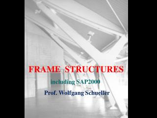 Frame Structures including SAP2000 (rev. ed.), by Wolfgang Schueller