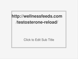 http://wellnessfeeds.com/testosterone-reload/
