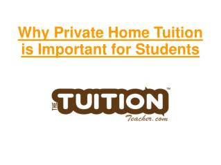 Why Private Home Tuition is Important for Students