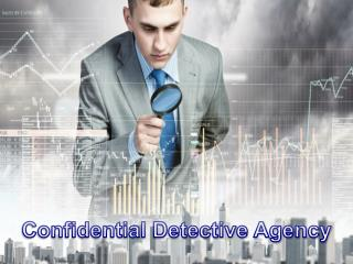 Private Detective Agency in India ||Confidential Detective Agency