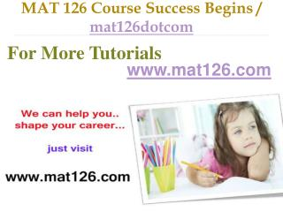 MAT 126 Course Success Begins / mat126dotcom