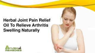 Herbal Joint Pain Relief Oil To Relieve Arthritis Swelling Naturally