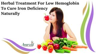 Herbal Treatment For Low Hemoglobin To Cure Iron Deficiency Naturally