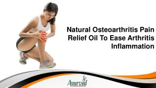 Natural Osteoarthritis Pain Relief Oil To Ease Arthritis Inflammation