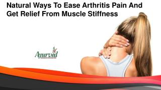 Natural Ways To Ease Arthritis Pain And Get Relief From Muscle Stiffness