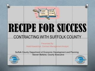 RECIPE FOR SUCCESS  CONTRACTING WITH SUFFOLK COUNTY