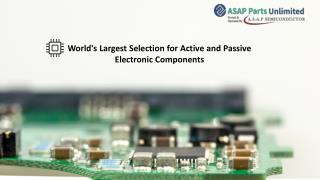 Largest Selection for Active and Passive Electronic Components