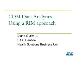 CDM Data Analytics Using a RIM approach