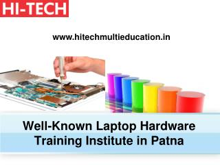 Well-Known Laptop Hardware Training Institute in Patna