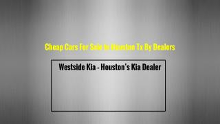 Cheap Cars For Sale In Houston Tx By Dealers
