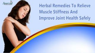 Herbal Remedies To Relieve Muscle Stiffness And Improve Joint Health Safely