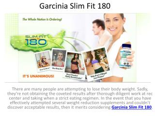 Make Your Body Look More Appealing With Garcinia Slim Fit 180