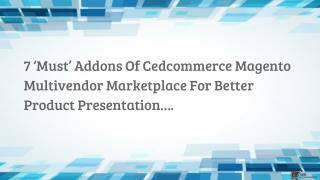 7 'MUST' ADDONS OF CEDCOMMERCE MAGENTO MULTI-VENDOR MARKETPLACE FOR BETTER PRODUCT PRESENTATION