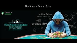 The Science behind Poker