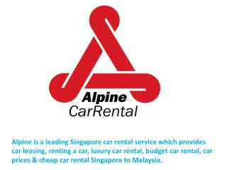 Alpine - The Best Car Rental Services in Singapore