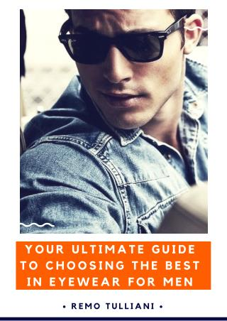 Your Ultimate Guide to Choosing the Best in Eyewear for Men
