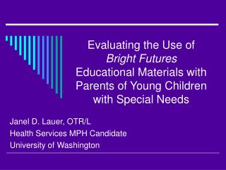 Evaluating the Use of  Bright Futures Educational Materials with Parents of Young Children with Special Needs