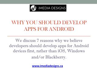 Why you Should Develop Apps for Android