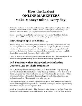 How the Laziest ONLINE MARKETERS Make Money Online Every day