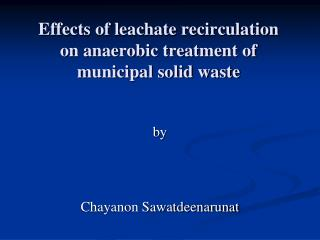 Effects of leachate recirculation  on anaerobic treatment of  municipal solid waste