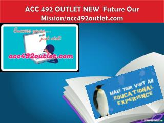 ACC 492 OUTLET NEW  Future Our Mission/acc492outlet.com