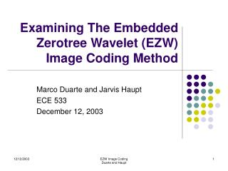Examining The Embedded Zerotree Wavelet (EZW) Image Coding Method