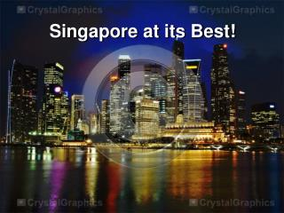 Singapore at its Best!