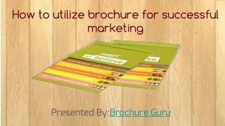 How to utilize brochure for successful marketing