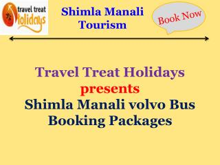 Shimla Manali volvo Package, Manali volvo booking from Delhi