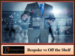 Bespoke vs Off the Shelf
