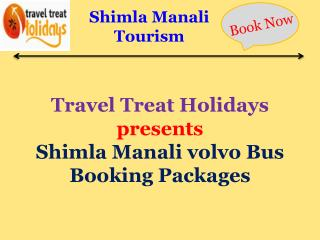 Delhi Manali volvo booking, shimla manali tour package
