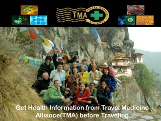 Get Health Information from Travel Medicine Alliance(TMA) before Traveling
