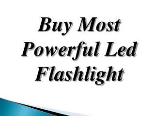 Buy Most Powerful Led Flashlight