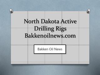 North Dakota Active Drilling Rigs - bakkenoilnews.com