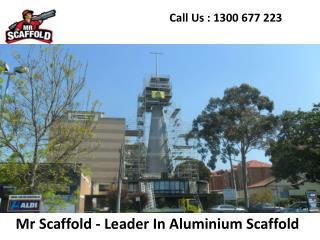 Mr Scaffold - Leader In Aluminium Scaffold