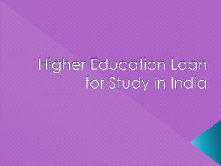 Higher Education Loan For Study in India