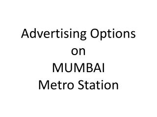 Metro Train Advertising in India