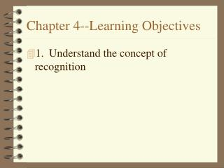 Chapter 4--Learning Objectives