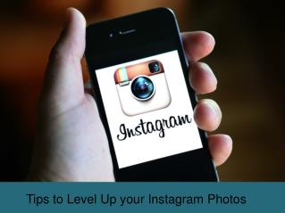 Tips to level up your Instagram photos