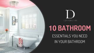 10 Bathroom Essentials You Need In Your Bathroom