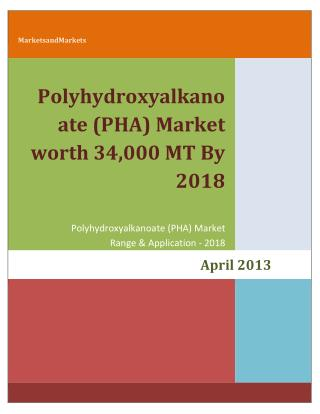 Polyhydroxyalkanoate Market will reach 34,000 MT By 2018