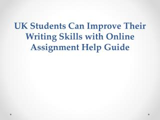 UK Students Can Improve Their Writing Skills with Online Assignment Help Guide
