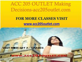 ACC 205 OUTLET Making Decisions-acc205outlet.com