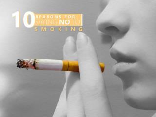 10 Reasons for Saying No to Smoking